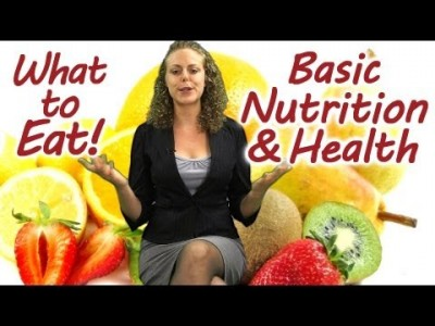 What to EAT! Basic Nutrition, Weight Loss, Healthy Diet, Bes…